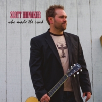 Scott Honaker | Who Made The Road