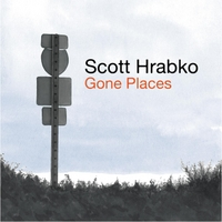 Scott Hrabko | Gone Places