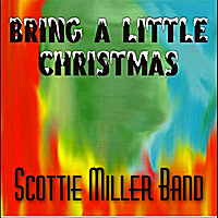 Scottie Miller Band | Bring a Little Christmas