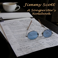 Jimmy Scott | A Songwriter's Notebook