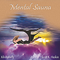 Scott K Haskin | Mental Sauna