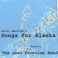 Scott Merrick and the Last Frontier Band | Scott Merrick's Songs for Alaska