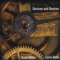 Scott Miller & Carla Rees | Devices and Desires