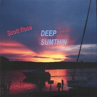 Scott Rose | DEEP SUMTHIN