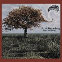 Scott Strandberg | Songs for The Fall
