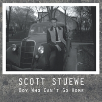 Scott Stuewe | Boy Who Can't Go Home