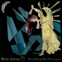 Scott Tyring | Wrestling the Stranger
