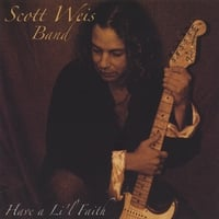 Scott Weis Band | Have A Lil Faith