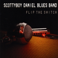 Scottyboy Daniel Blues Band | Flip The Switch