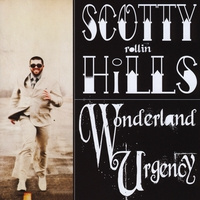 Scotty Hills | Wonderland Urgency