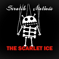 Scratch Matinée | The Scarlet Ice