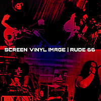 Screen Vinyl Image & Rude 66 | Screen Vinyl Image / Rude 66