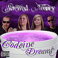Screwed Money | Codeine Dreams