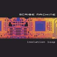 Scribe Machine | isolation loop