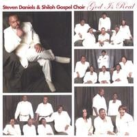 Steven Daniels and Shiloh Gospel Choir | God Is Real