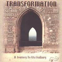 Suzanne Doucet, Christian Buehner | Transformation - A Journey to Glastonbury