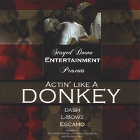Stayed Down Entertainment | Actin' Like A Donkey
