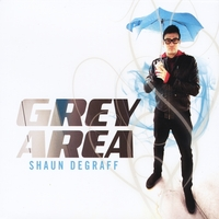 Shaun DeGraff | Grey Area