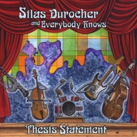 Silas Durocher & Everybody Knows | Thesis Statement