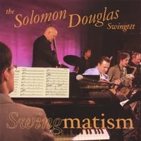 The Solomon Douglas Swingtet | Swingmatism