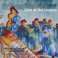 The Solomon Douglas Swingtet | Live at the Legion
