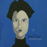 Sea Cow | Tell Me Where It Hurts