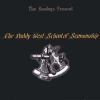 The Seadogs | The Seadogs Present The Paddy West School of Seamanship
