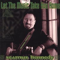 Seamus Kennedy | Let The Music Take You Home