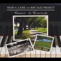 Sean A. Lane & Bay Jazz Project | Runnin' to Riverside