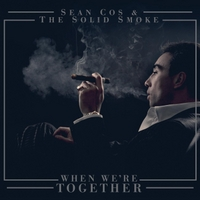 Sean Cos & the Solid Smoke | When Were Together