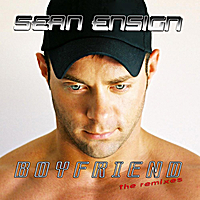 Sean Ensign | Boyfriend the Remixes (feat. Sugar Deuce)