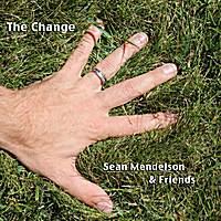 Sean Mendelson & Friends | The Change