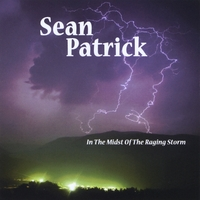 Sean Patrick | In the Midst of the Raging Storm