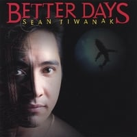 Sean Tiwanak | Better Days