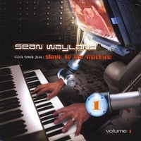 Sean Wayland | Click Track Jazz: Slave to the Machine, Vol. 1