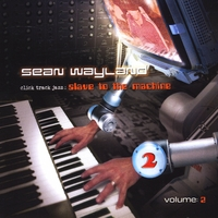 Sean Wayland | Click Track Jazz: Slave to the Machine, Vol. 2