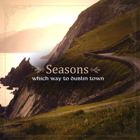 Seasons | Which Way to Dublin Town