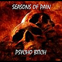 Seasons of Pain | Psycho Bitch