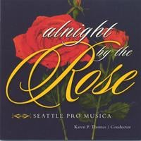 Seattle Pro Musica | Alnight by the Rose