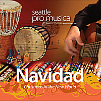 Seattle Pro Musica | Navidad: Christmas in the New World