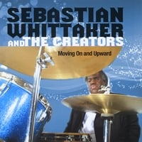 Sebastian Whittaker | Moving On and Upward