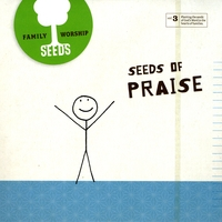 Seeds Family Worship | Seeds of Praise (Vol. 3)