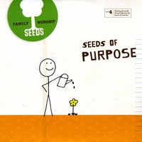Seeds Family Worship | Seeds of Purpose (Vol. 4)