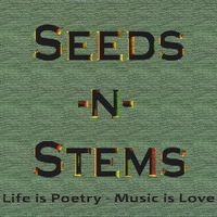 Seeds-n-Stems | Life Is Poetry, Music Is Love