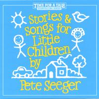 Pete Seeger | Stories and Songs for Little Children
