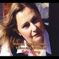 Seffy Efrony | Vocal Vibrational Healing Sounds