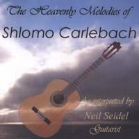 Neil Seidel | The Heavenly Melodies Of Shlomo Carlebach