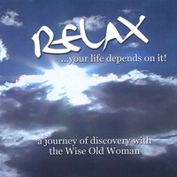 Dr. Kathryn Seifert | Relax...Your Life Depends on It:  a journey of discovery with the Wise Old Woman