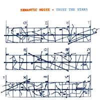 Semantic Noise | Trust The Stars