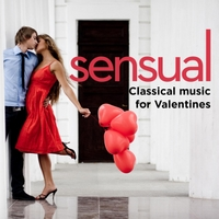 Various Artists | Sensual Classical Music for Valentine's